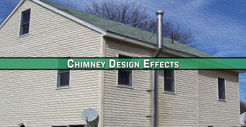 Chimney Design Effects Chimney 101